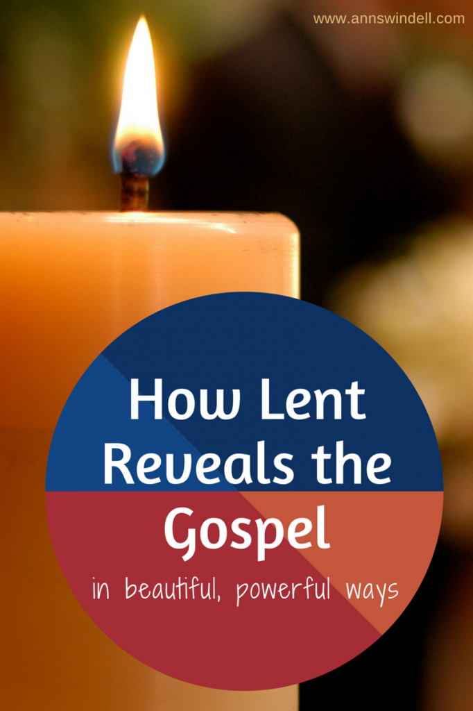 How Lent Reveals the Gospel