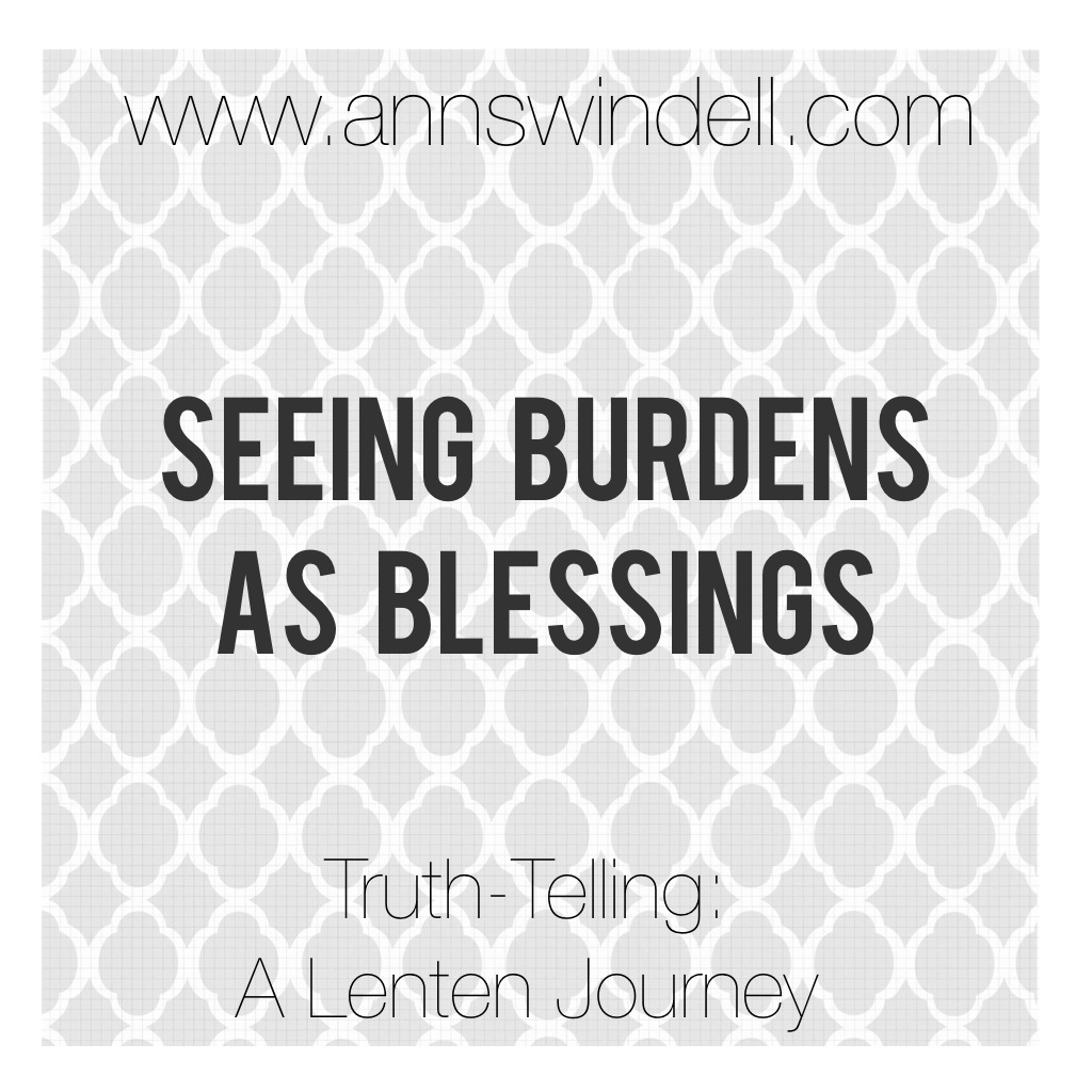 Seeing Burdens as Blessings