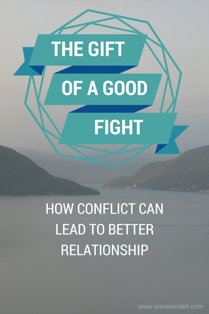 The Gift of a Good Fight: Fighting can help our relationships, if we follow God's advice!