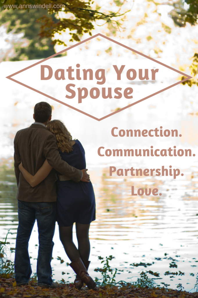 Dating Your Spouse: Connection, communication, partnership, love. Read this!