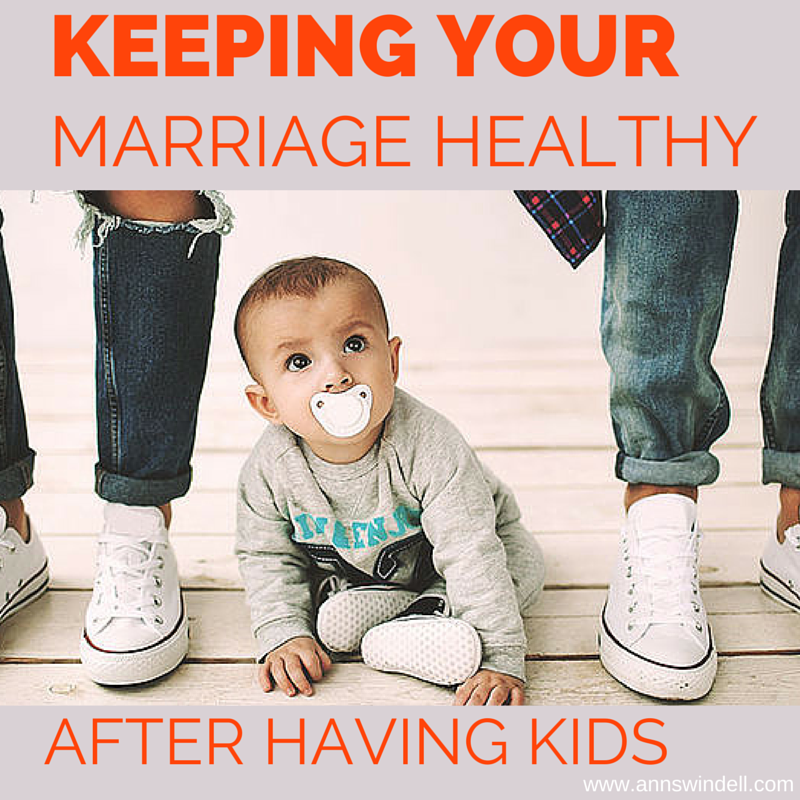 Keeping Your Marriage Healthy after having kids....so important!