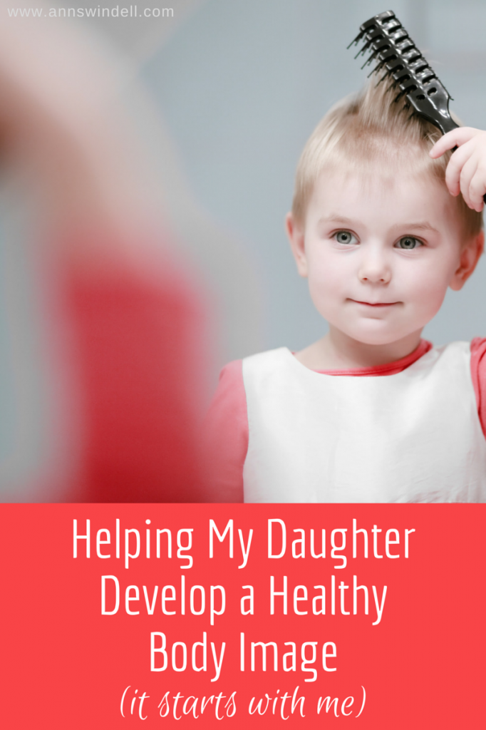 Developing a Healthy Body image in my daughter. So important!