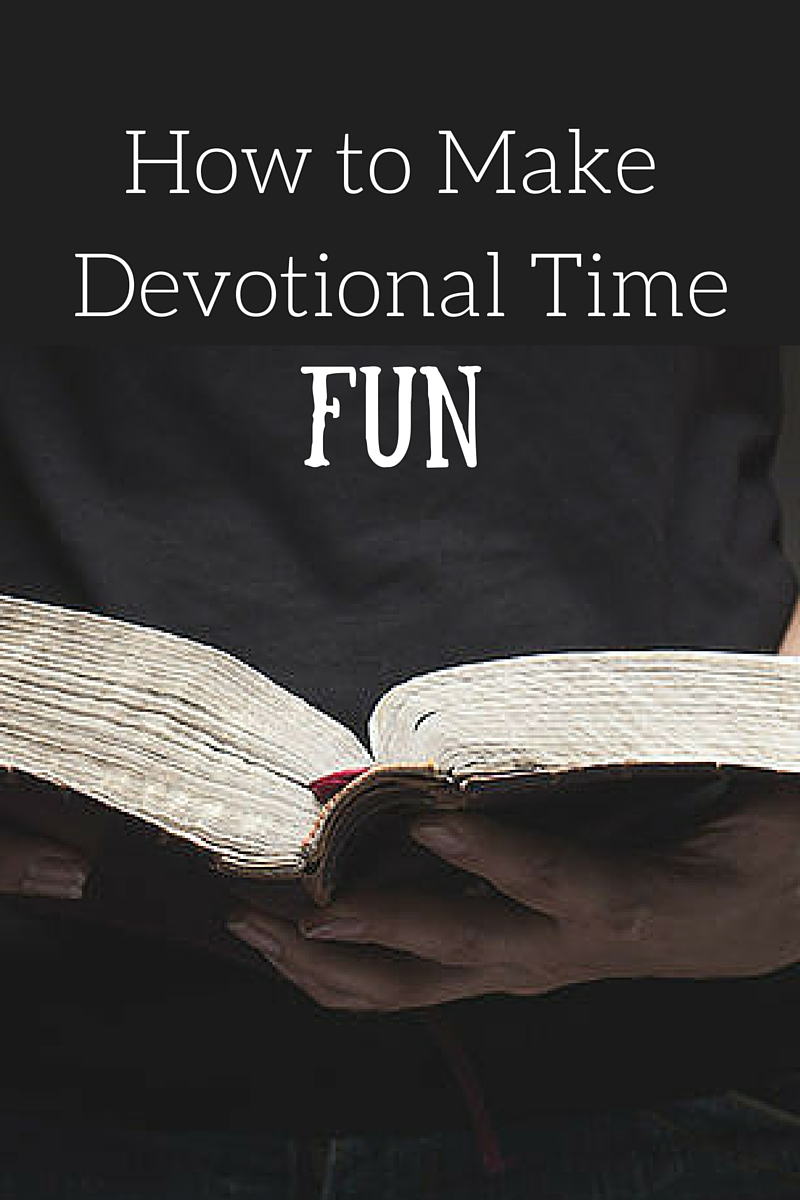 How to Make Quiet Time with God FUN!