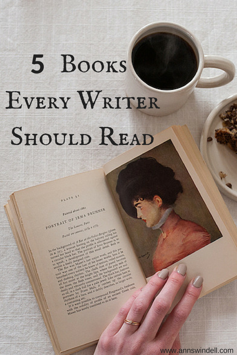 5 Books Every Writer Should Read at www.annswindell.com