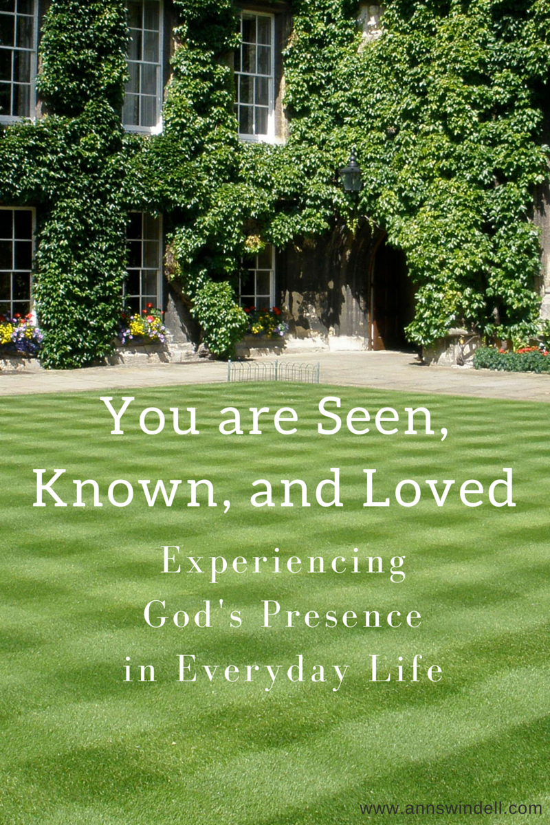 You are Seen, Known, and Loved by God. www.annswindell.com