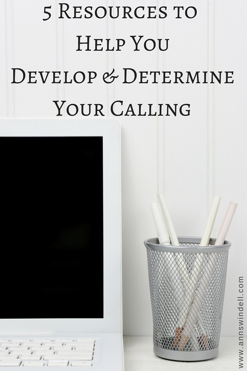 5 Resources to Help You Develop & DetermineYour Calling