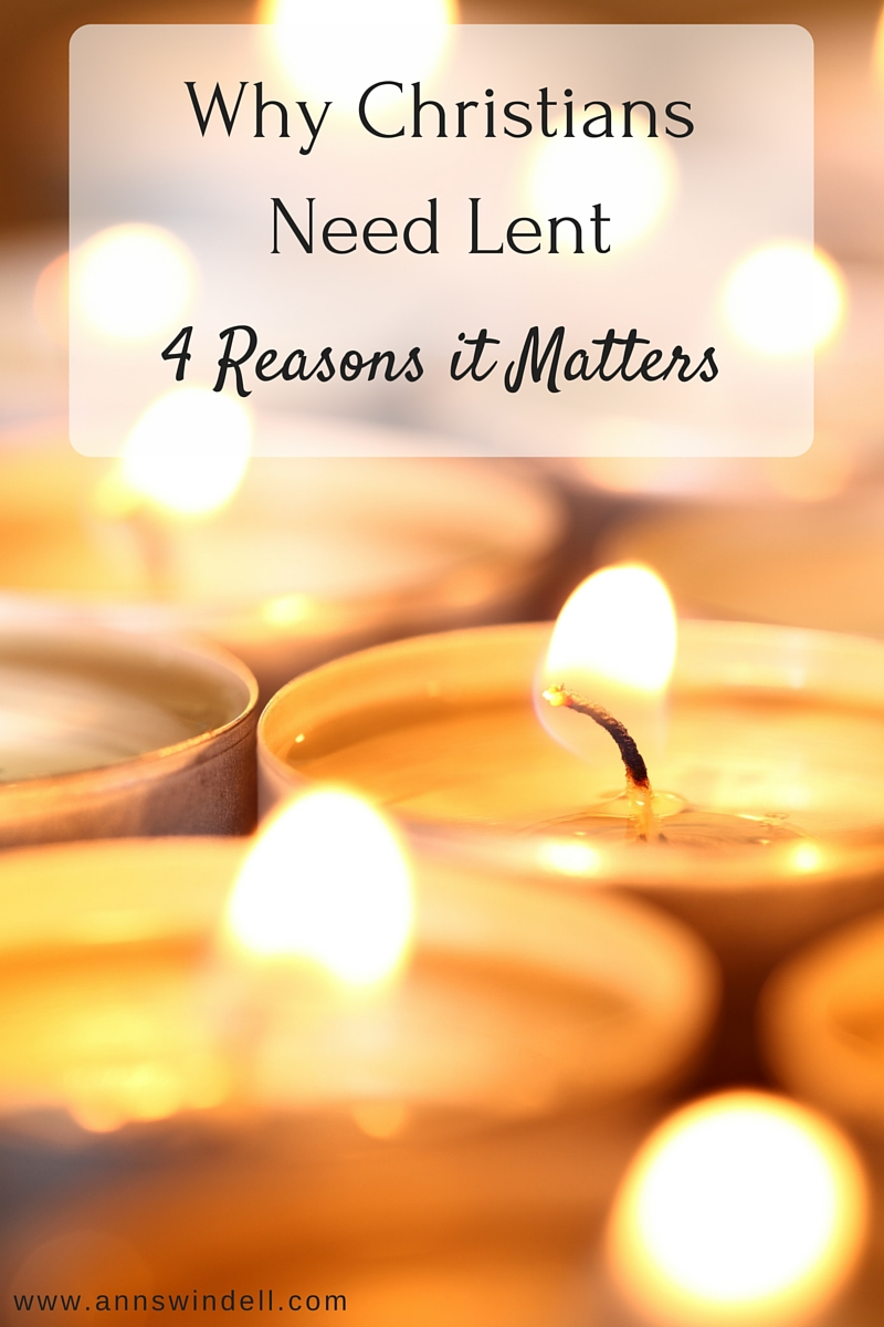 Why Christians Need Lent
