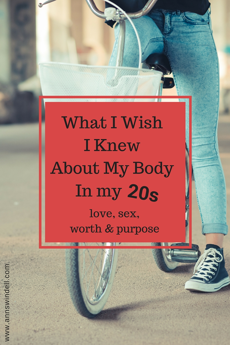 What I Wish I Knew About My Body in My 20s. www.annswindell.com
