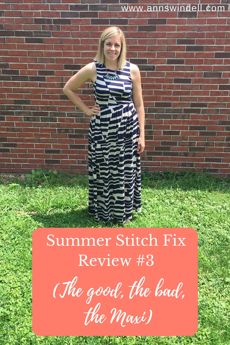 Summer Stitch Fix Review (The good, the bad, the Maxi) at annswindell.com