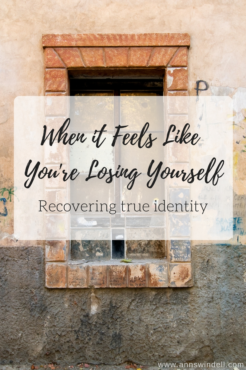 When it Feels Like You're Losing Yourself--recovering true identity at annswindell.com