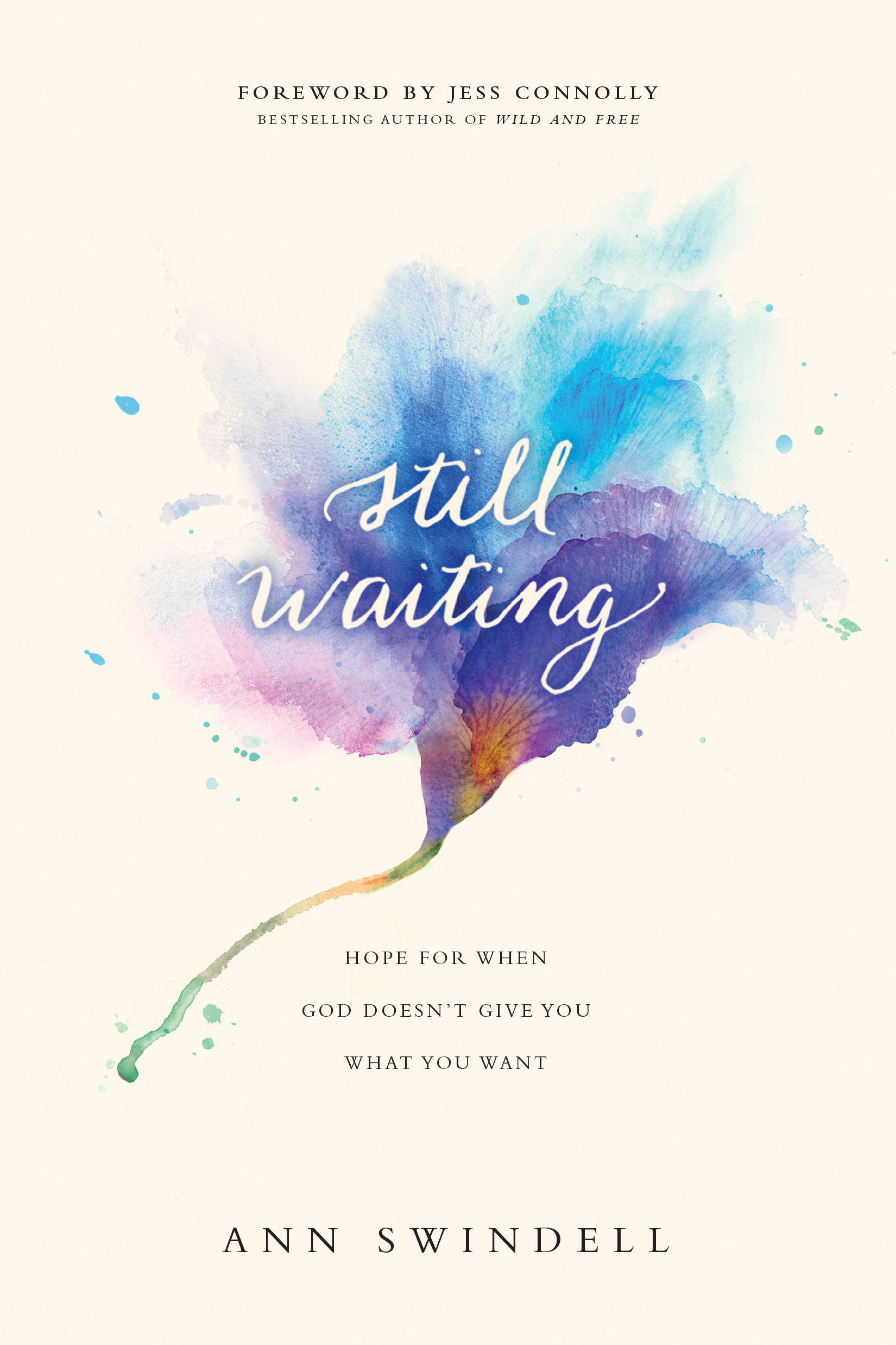 Still Waiting: Hope for When God Doesn't Give You What You Want www.annswindell.com