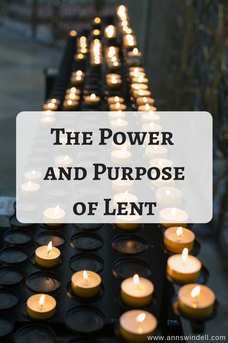 The Power and Purpose of Lent www.annswindell.com
