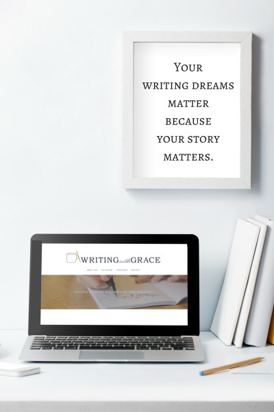 Your writing dreams matter because your story matters. WritingwithGrace.com
